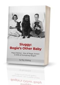 Mayo Methot, Sluggy, Bogie's Other Baby, Roy Widing, Oregon History